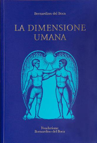 La Dimensione Umana, Bernardino del Boca