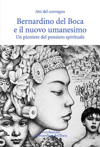 Bernardino del Boca e il nuovo umanesimo, Fondazione, Bernardino del Boca